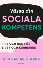 Vässa Din Sociala Kompetens - Tips Och Råd För Livet Och Karriären