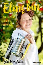 Elins Bin - Om Biodling, Honung, Bivax Och Business