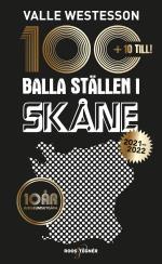 100 Balla Ställen I Skåne 2021-2022 - Jubileumsutgåva