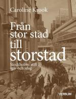 Från Stor Stad Till Storstad - Stockholms Stift Igår Och Idag