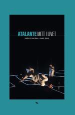 Atalante - Mitt I Livet - Trettio År Med Dans, Musik, Konst