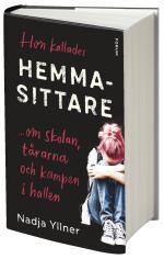 Hon Kallades Hemmasittare - Om Skolan, Tårarna Och Kampen I Hallen