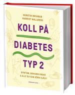 Koll På Diabetes Typ 2 - Symtom, Behandlingar & Allt Du Kan Göra Själv