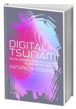 Digital Tsunami - Revolutionen Som Kan Rasera Eller Rädda Världen