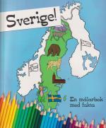 Sverige! - En Målarbok Med Fakta