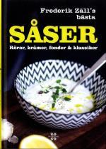 Såser - Röror, Krämer, Fonder & Klassiker - Frederik Zäll´s Bästa