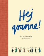 Hej Granne! - 250 Snackisar Om Stockholm