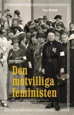 Den Motvilliga Feministen - En Biografi Om Riksdagskvinnan Och Sjuksköterskan Bertha Wellin