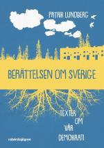 Berättelsen Om Sverige - Texter Om Vår Demokrati