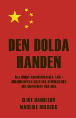 Den Dolda Handen - Hur Kinas Kommunistiska Parti Underminerar Västliga Demokratier Och Omformar Världen