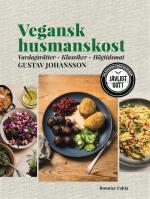 Vegansk Husmanskost - Vardagsrätter, Klassiker, Högtidsmat