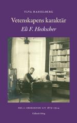 Vetenskapens Karaktär - Eli F. Heckscher Del 1- Oberoende Liv 1879-1924