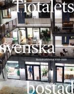 Tiotalets Svenska Bostad - Bostadsarkitektur 2010-2020