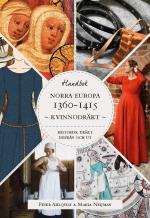Historisk Dräkt - Inifrån Och Ut- Kvinnodräkten I Norra Europa 1360-1415