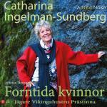 Forntida Kvinnor - Jägare, Vikingahustru, Prästinna