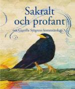 Sakralt Och Profant - Om Gunilla Sjögrens Konstnärskap