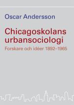 Chicagoskolans Urbansociologi - Forskare Och Idéer 1892-1965