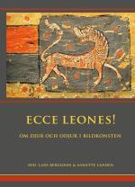 Ecce Leones! - Om Djur Och Odjur I Bildkonsten