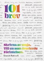 101 Brev - Skrivna Av Unga. Till En Som Överlevde Förintelsen