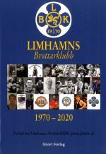 Limhamns Brottarklubb 1970-2020 - En Bok Om Limhamns Brottarklubbs Första Femtio År