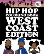Hip Hop Coloring Book- West Coast Edition