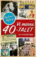 Vi Minns 40-talet - En Nostalgitripp
