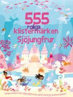 555 Roliga Klistermärken - Sjöjungfrur [nyutgåva]