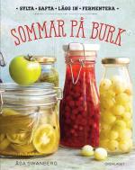 Sommar På Burk- Sylta, Safta, Lägg In, Fermentera