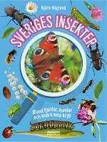 Sveriges Insekter- Bland Fjärilar, Humlor Och Andra Små Kryp
