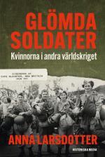 Glömda Soldater - Så Deltog Kvinnorna I Andra Världskriget