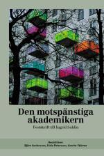 Den Motspänstiga Akademikern - Festskrift Till Ingrid Sahlin