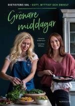 Grönare Middagar - Dietistens Val - Gott, Nyttigt Och Enkelt