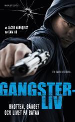 Gangsterliv - Brotten, Gänget Och Livet På Gatan - Den Sanna Historien Om Sam Ho