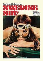 Do You Believe In Swedish Sin? - Swedish Exploitation Film Posters 1951-1984
