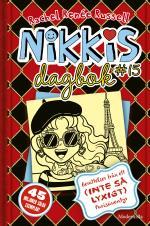 Nikkis Dagbok #15 - Berättelser Från Ett (inte Så Lyxigt) Parisäventyr