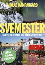 Svemester - Så Reser Du Smart Och Hållbart I Sverige