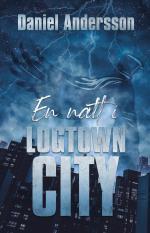 En Natt I Logtown City