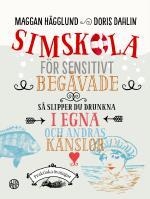 Simskola För Sensitivt Begåvade - Så Slipper Du Drunkna I Egna Och Andras Känslor