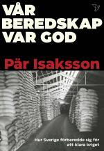 Vår Beredskap Var God - Hur Sverige Förberedde Sig För Att Klara Kriget