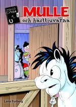 Mulles Dagbok 8- Mulle Och Hästtjuvarna