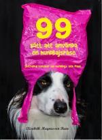 99 Sätt Att Använda En Hundbajspåse - Skitnö(r)dig Kunskap Om Hundbajs Och Plast