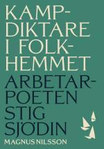 Kampdiktare I Folkhemmet - Arbetarpoeten Stig Sjödin
