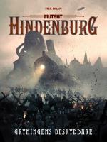 Mutant- Hindenburg. Gryningens Beskyddare