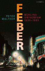 Feber - Berlins Universum 1930-1933