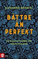 Bättre Än Perfekt - En Självhjälpsbok För Perfektionister
