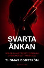 Svarta Änkan - Den Skakande Berättelsen Om Cyanidmordet I Norrtälje