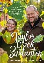Taylor Och Surtanten - Odla Grönsaker Och Fyll Ditt Skafferi
