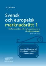 Svensk Och Europeisk Marknadsrätt I - Konkurrensrätten Och Marknadsekonomins Rättsliga Grundvalar