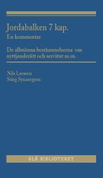 Jordabalken 7 Kap. - En Kommentar - De Allmänna Bestämmelserna Om Nyttjanderätt Och Servitut M.m.