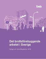 Det Brottsförebyggande Arbetet I Sverige - Nuläge Och Utvecklingsbehov 2018